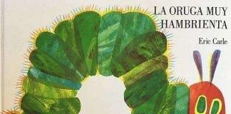 La oruga muy hambrienta, un libro de eric carle