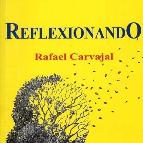 Rafael Carvajal: Reflexionando
